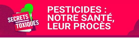 pesticides : notre santé / leur procès